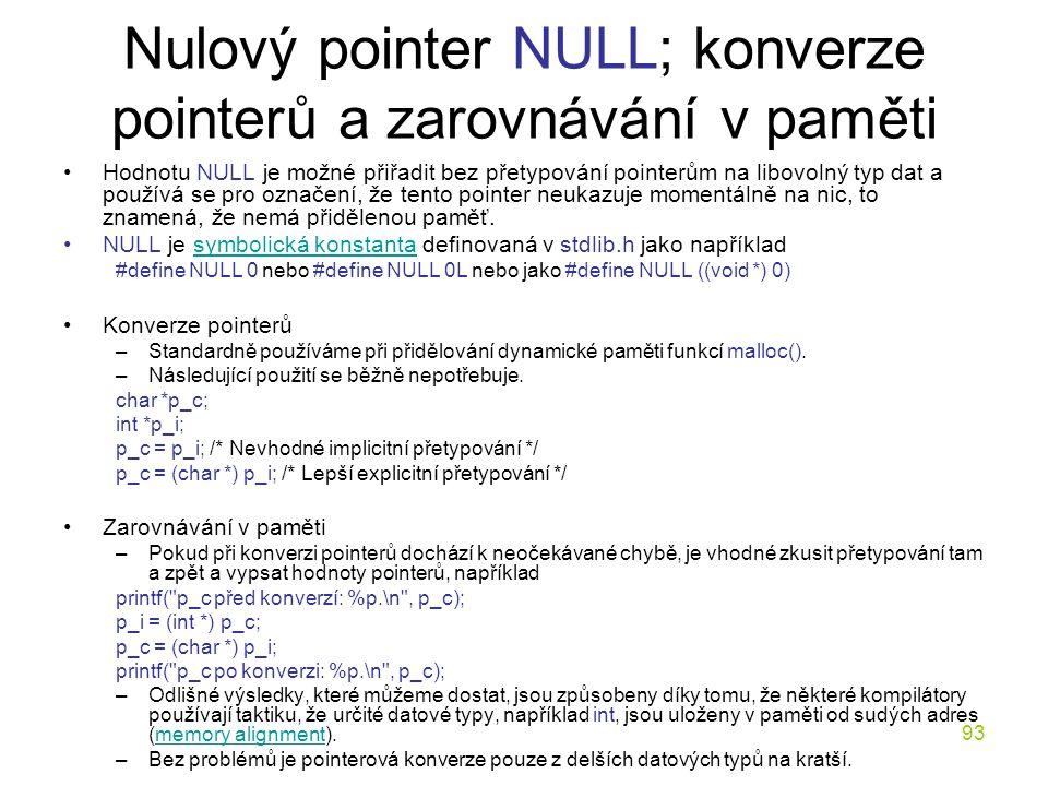 Nulový pointer NULL; konverze pointerů a zarovnávání v paměti