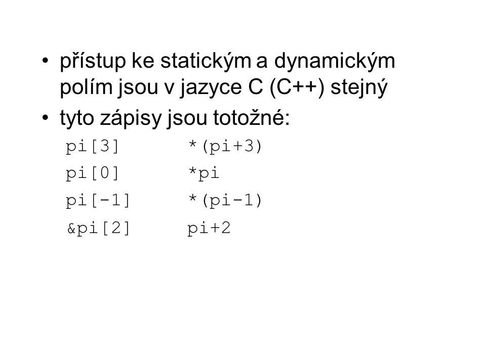přístup ke statickým a dynamickým polím jsou v jazyce C (C++) stejný