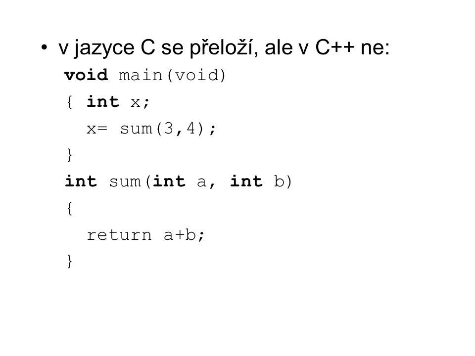 v jazyce C se přeloží, ale v C++ ne: