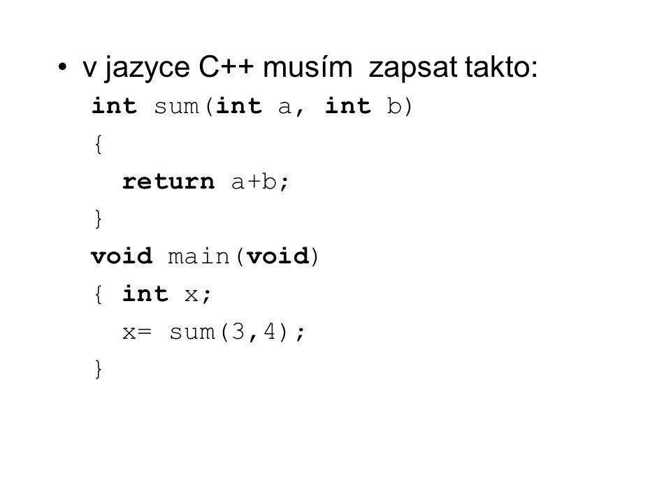 v jazyce C++ musím zapsat takto: