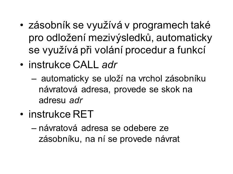 zásobník se využívá v programech také pro odložení mezivýsledků, automaticky se využívá při volání procedur a funkcí