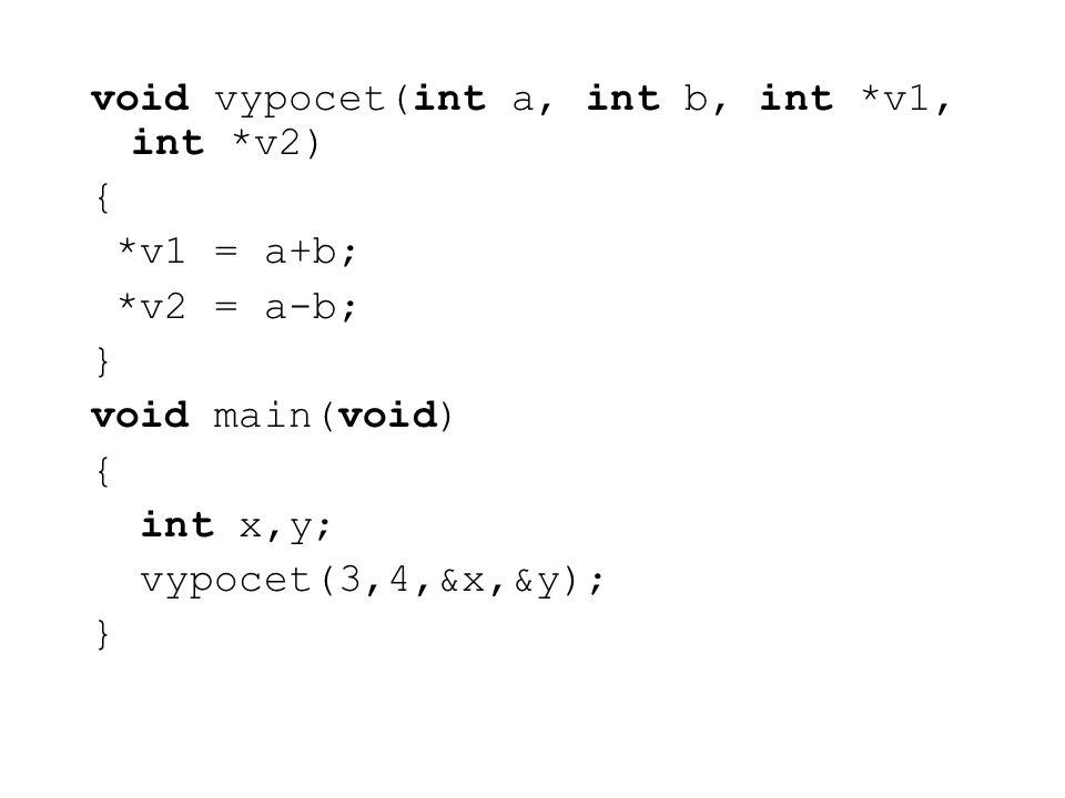 void vypocet(int a, int b, int *v1, int *v2)