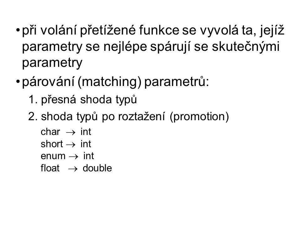 párování (matching) parametrů: