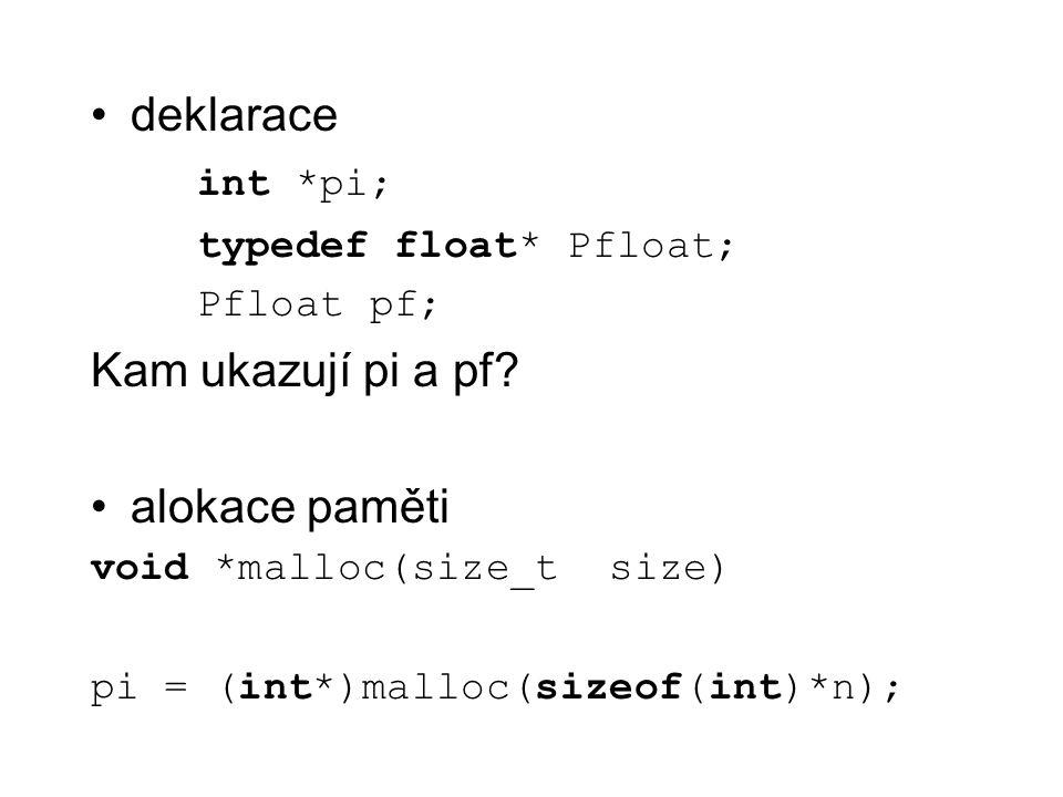 deklarace int *pi; Kam ukazují pi a pf alokace paměti