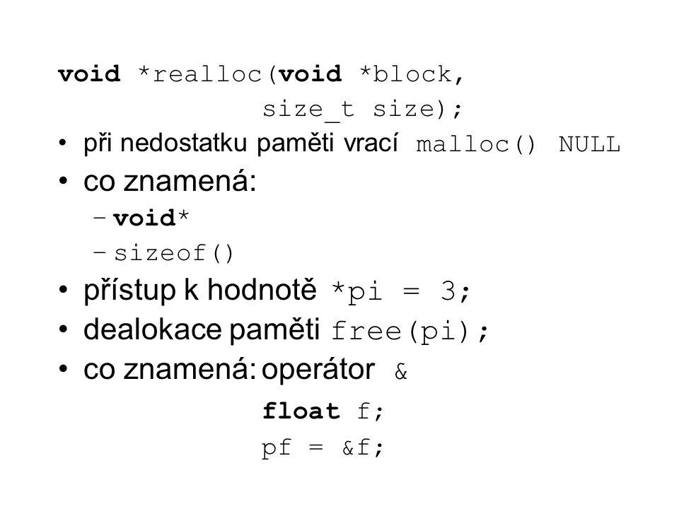 přístup k hodnotě *pi = 3; dealokace paměti free(pi);