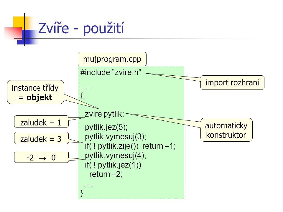 Zvíře - použití mujprogram.cpp #include zvire.h .....