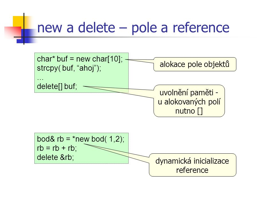 new a delete – pole a reference