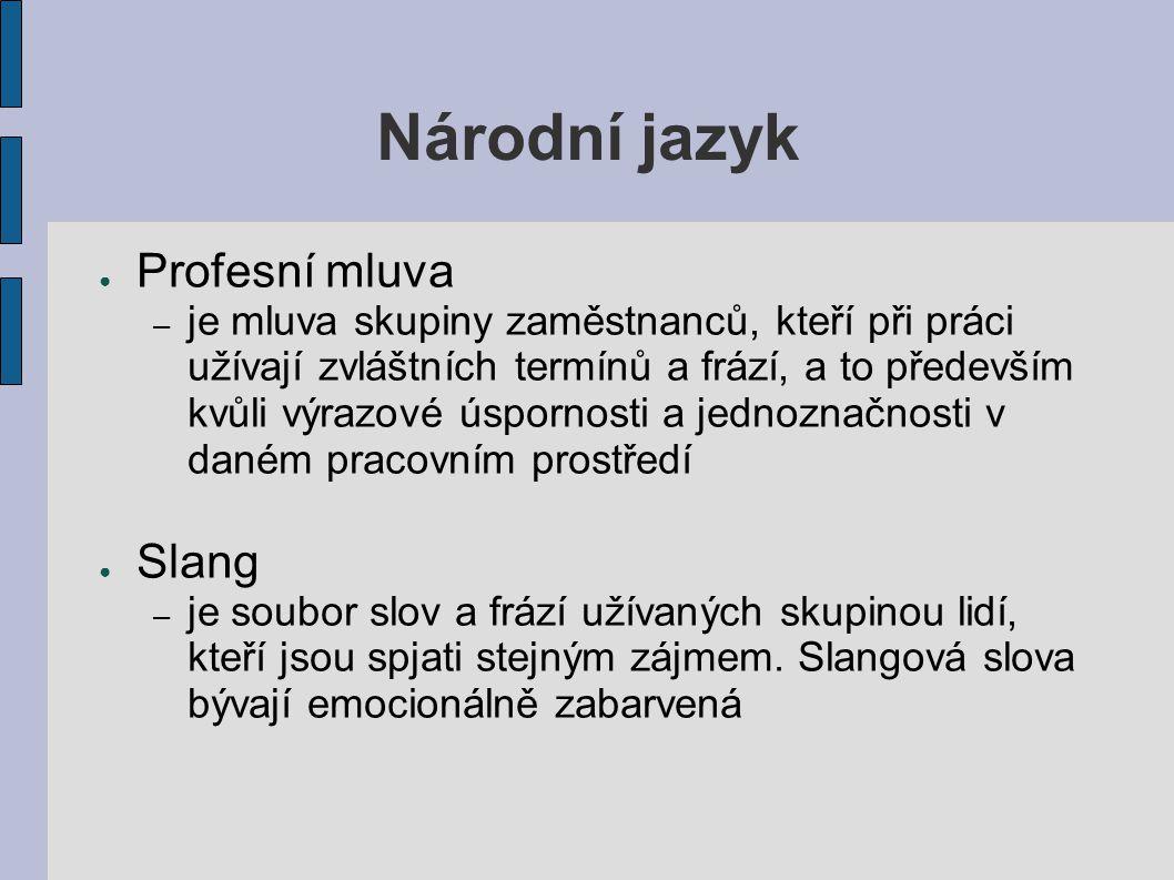 Národní jazyk Profesní mluva Slang