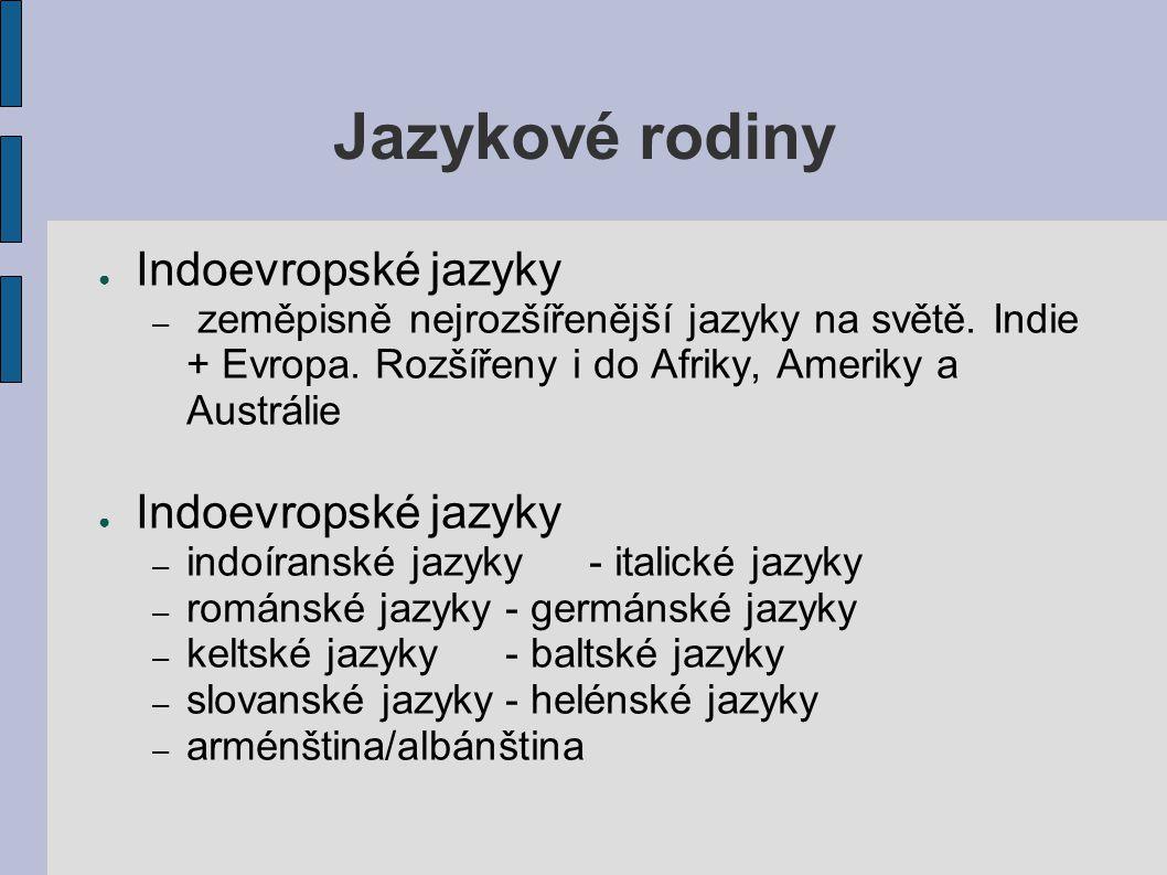 Jazykové rodiny Indoevropské jazyky