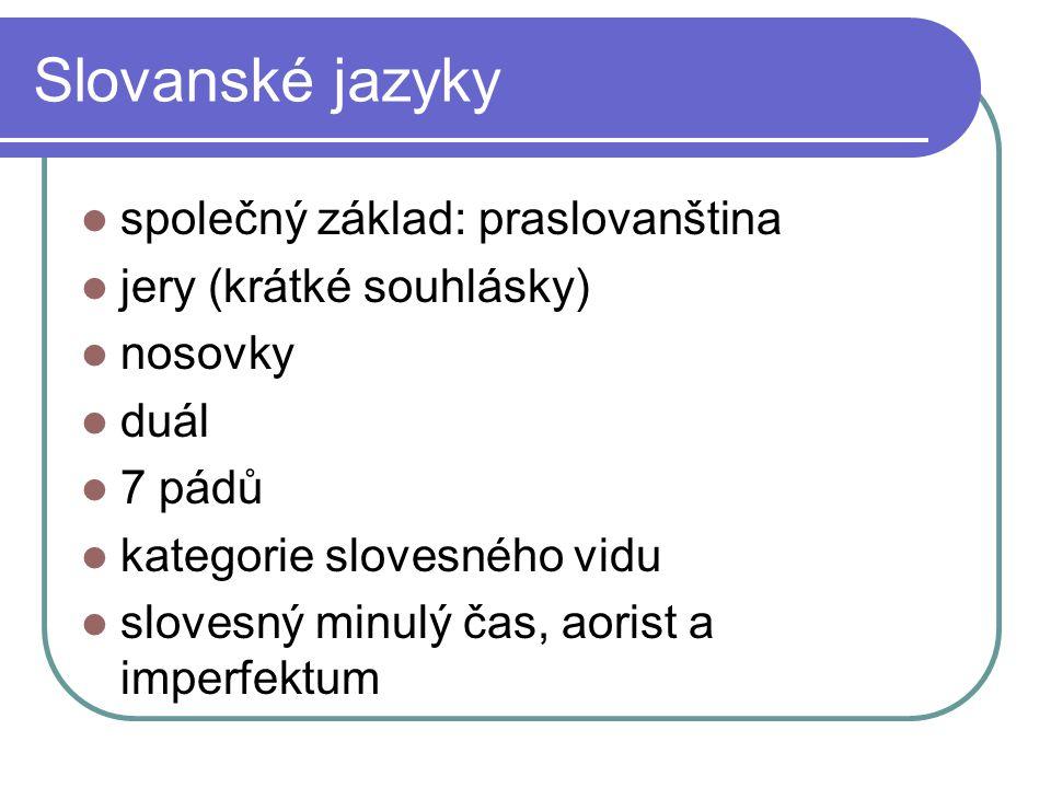 Slovanské jazyky společný základ: praslovanština