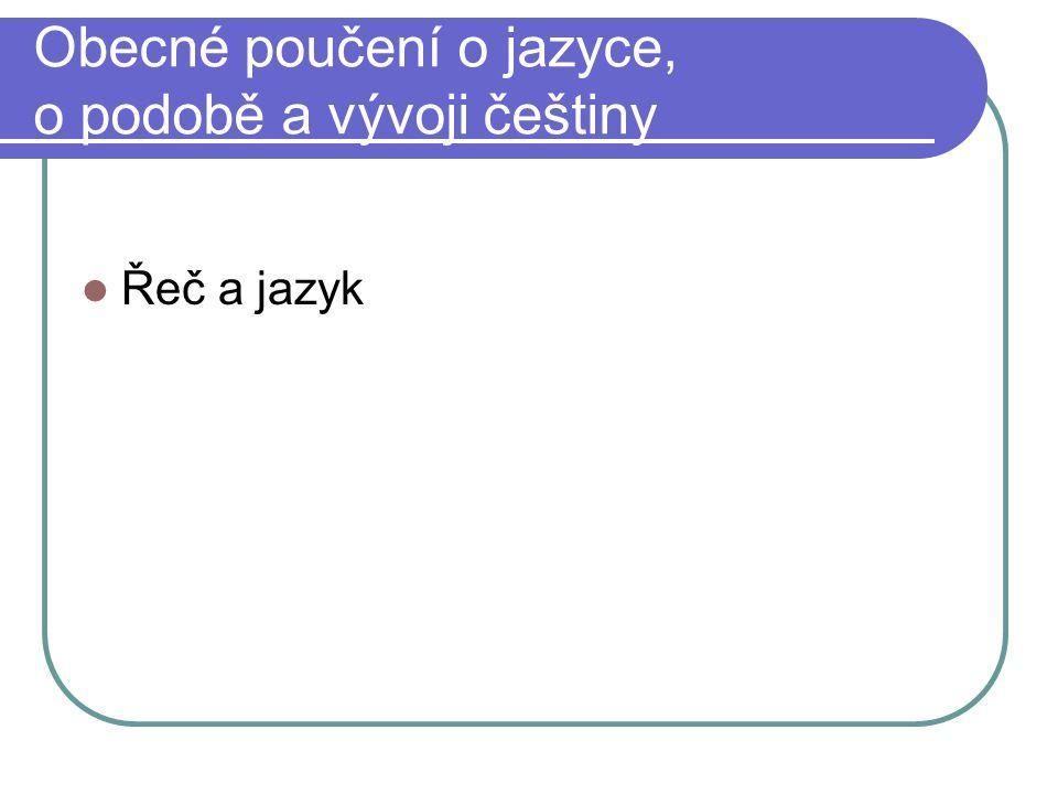 Obecné poučení o jazyce, o podobě a vývoji češtiny
