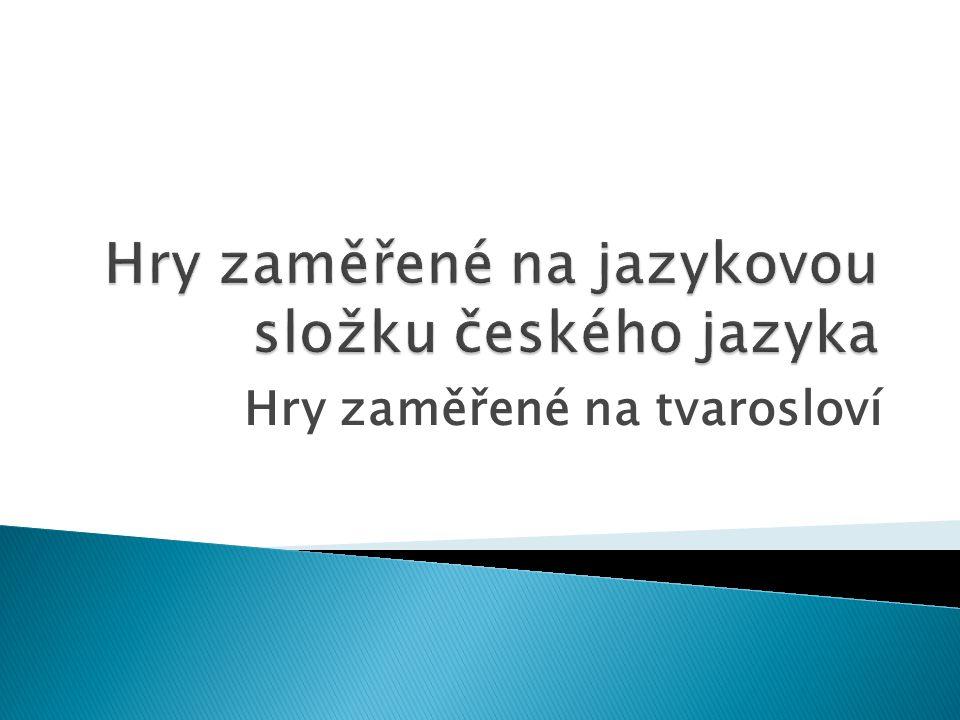 Hry zaměřené na jazykovou složku českého jazyka