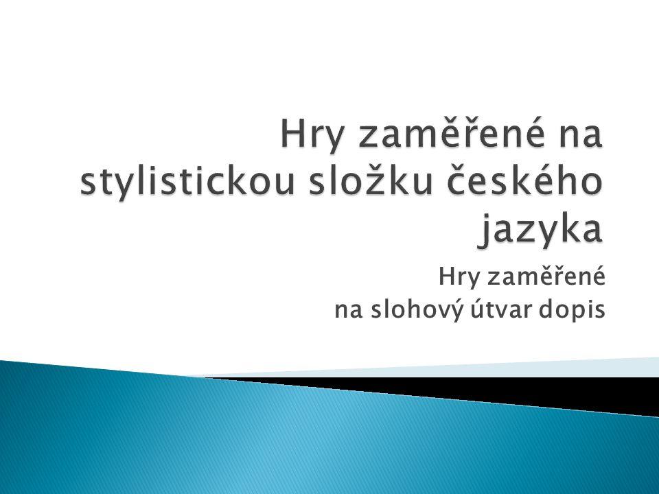 Hry zaměřené na stylistickou složku českého jazyka