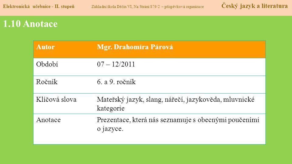 1.10 Anotace Autor Mgr. Drahomíra Párová Období 07 – 12/2011 Ročník