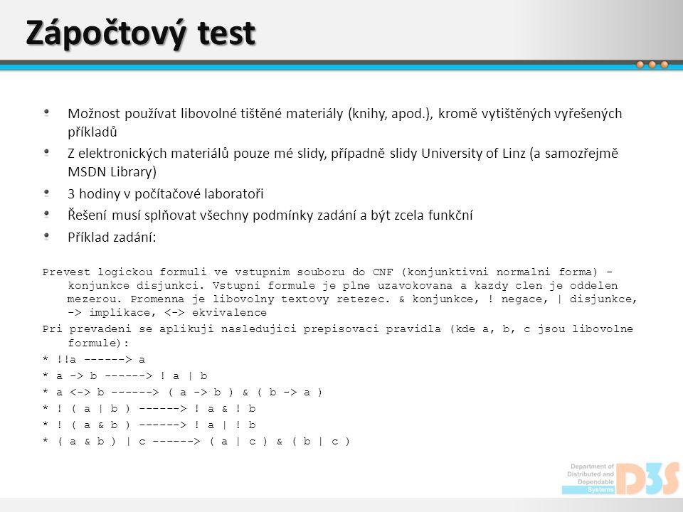 Zápočtový test Možnost používat libovolné tištěné materiály (knihy, apod.), kromě vytištěných vyřešených příkladů.