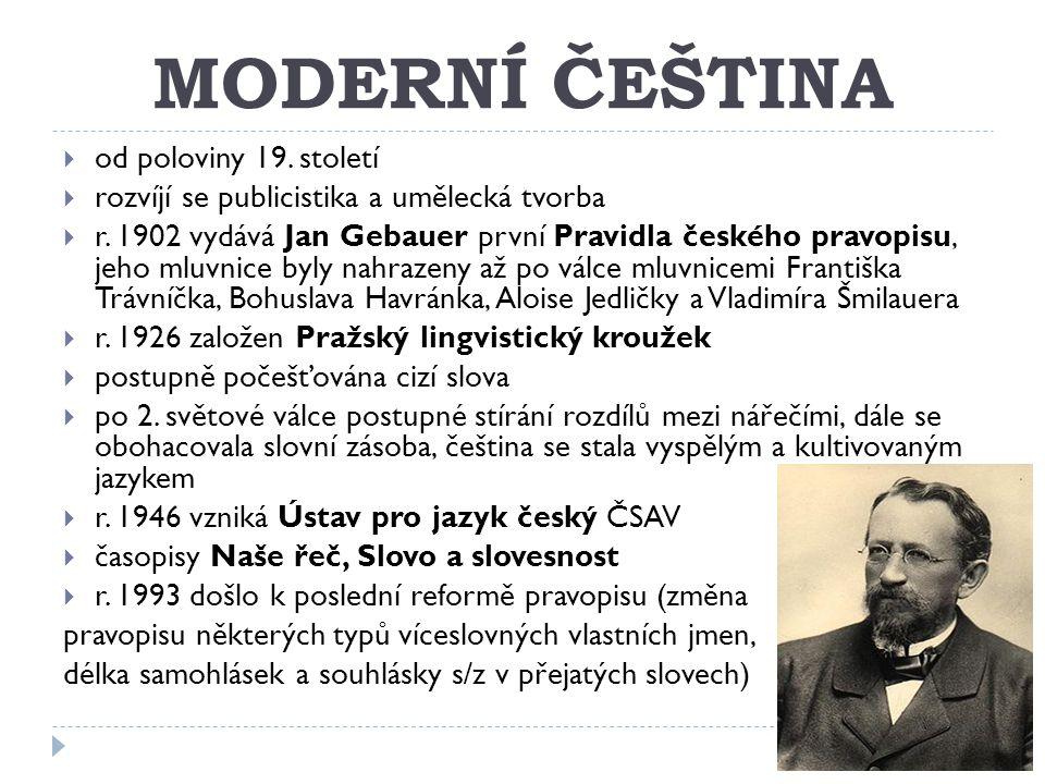 MODERNÍ ČEŠTINA od poloviny 19. století
