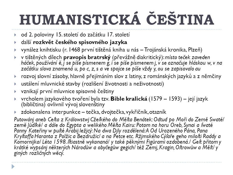 HUMANISTICKÁ ČEŠTINA od 2. poloviny 15. století do začátku 17. století