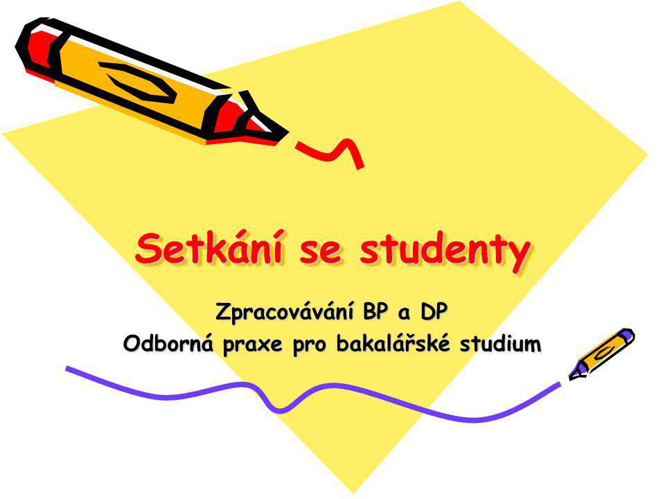 Zpracovávání BP a DP Odborná praxe pro bakalářské studium