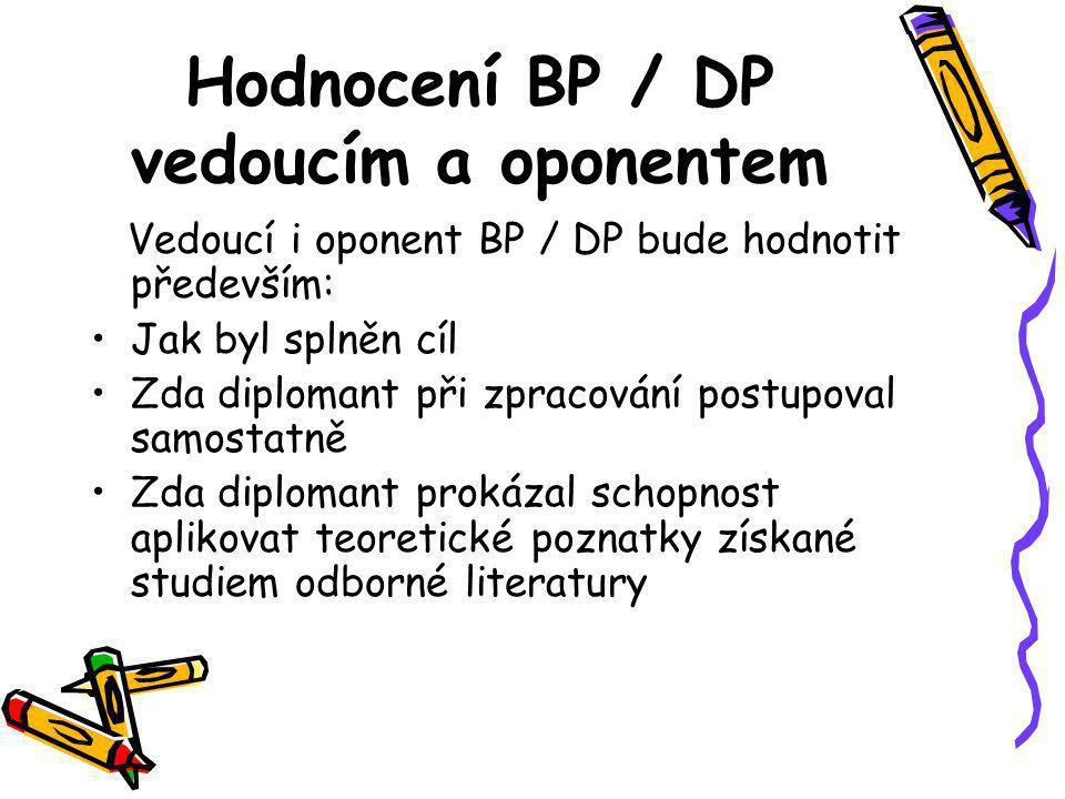 Hodnocení BP / DP vedoucím a oponentem