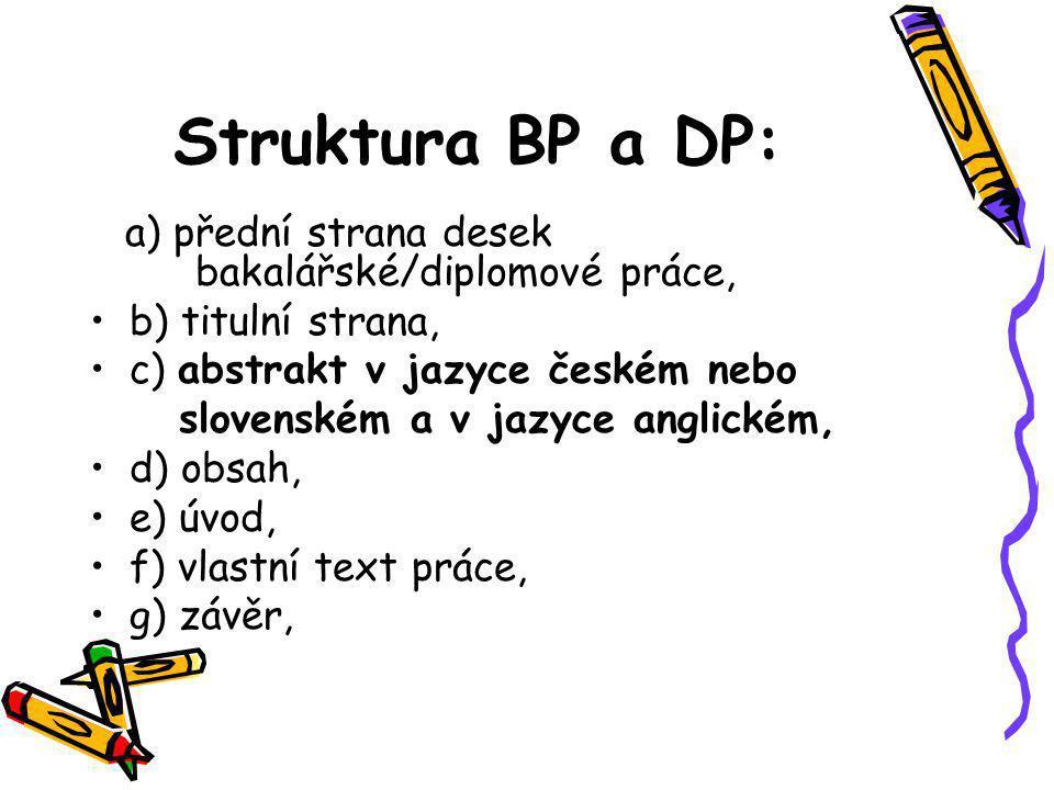 Struktura BP a DP: a) přední strana desek bakalářské/diplomové práce,