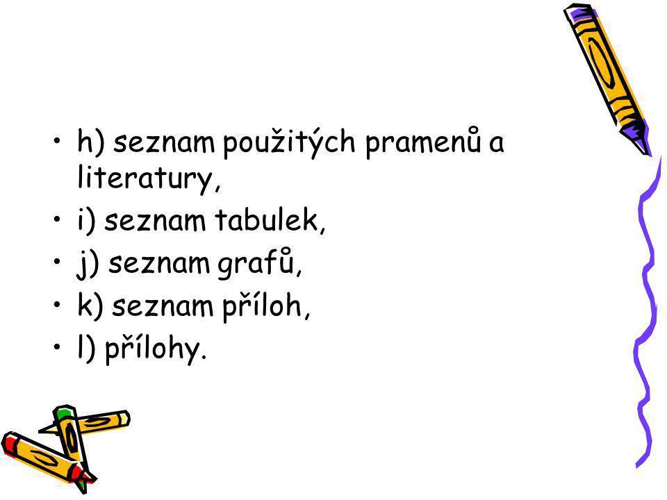 h) seznam použitých pramenů a literatury,