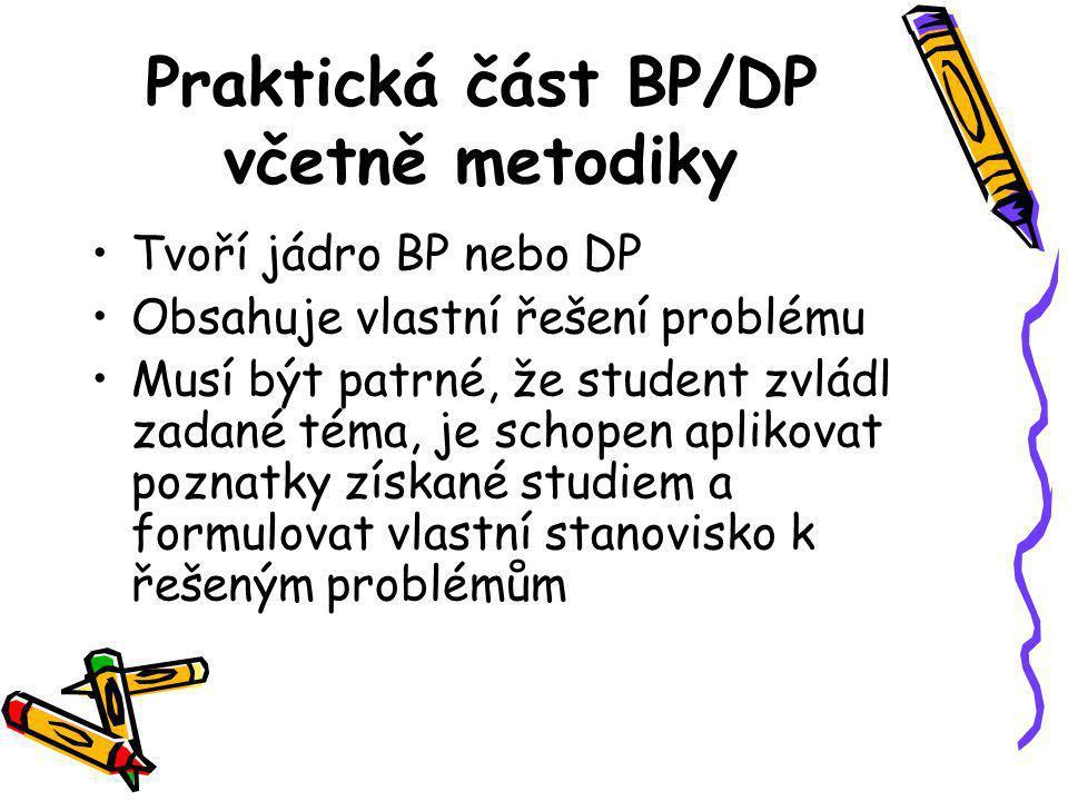 Praktická část BP/DP včetně metodiky