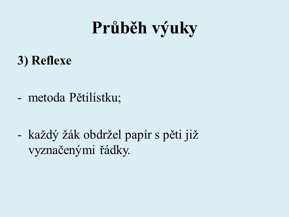 Průběh výuky 3) Reflexe metoda Pětilístku;