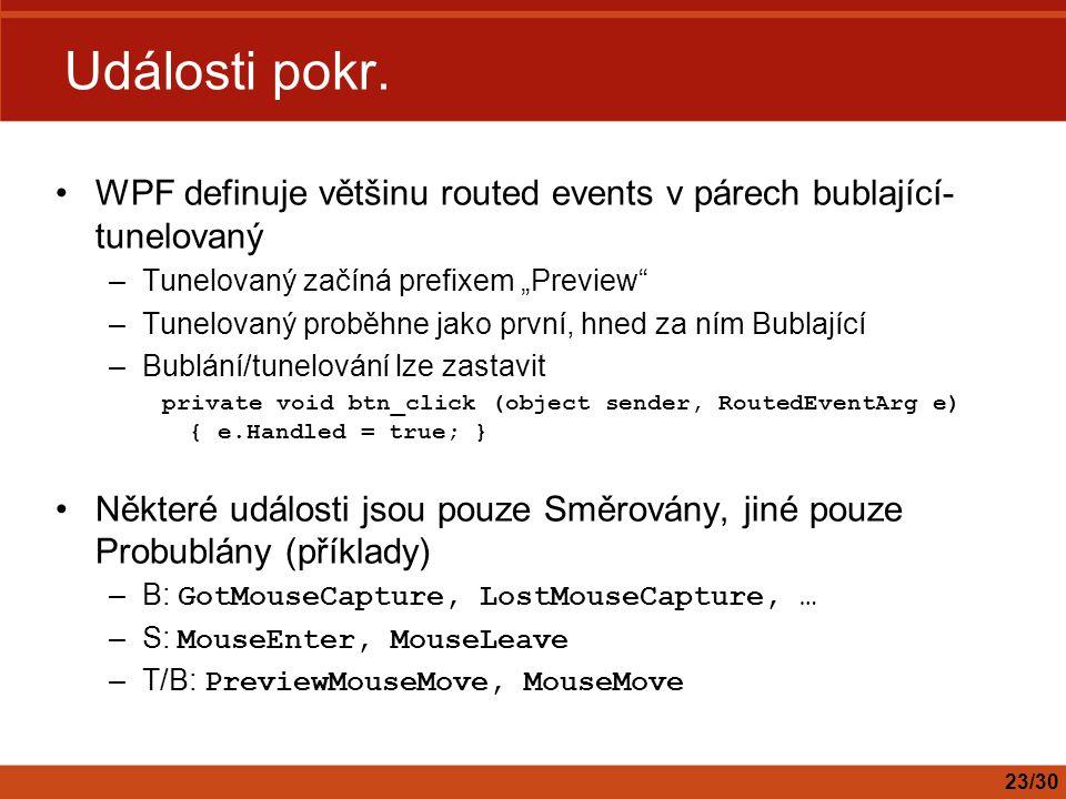 """Události pokr. WPF definuje většinu routed events v párech bublající-tunelovaný. Tunelovaný začíná prefixem """"Preview"""