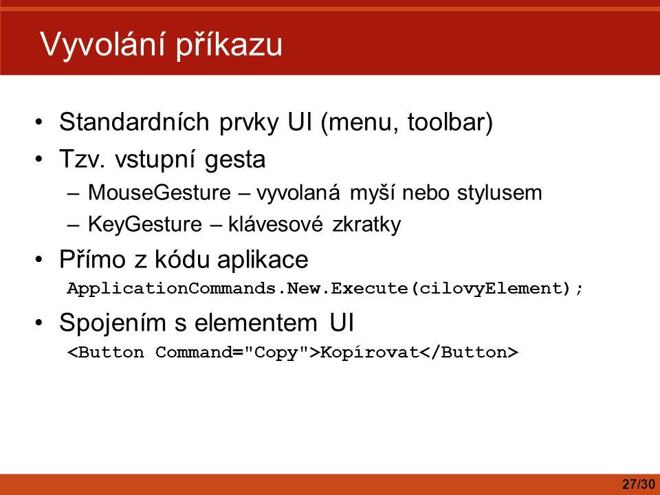 Vyvolání příkazu Standardních prvky UI (menu, toolbar)