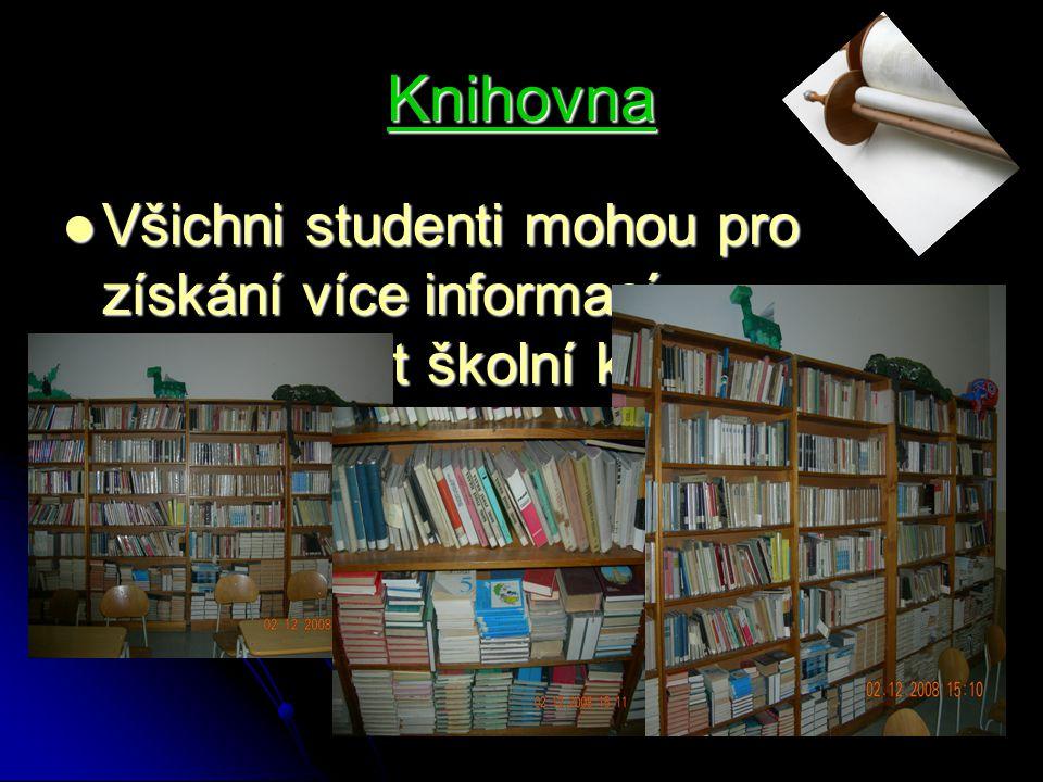 Knihovna Všichni studenti mohou pro získání více informací navštěvovat školní knihovnu