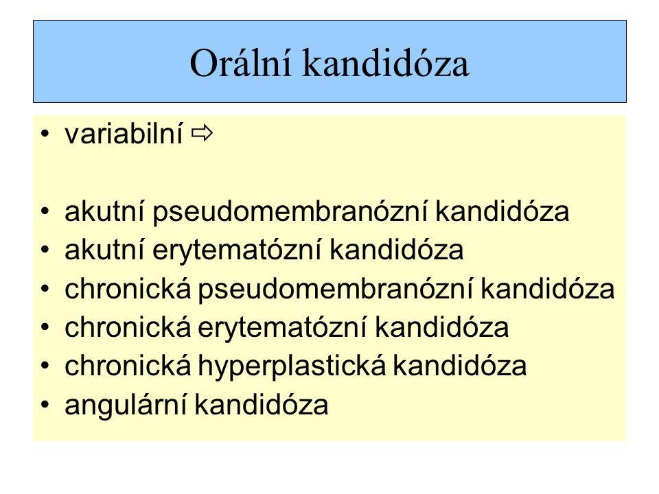 Orální kandidóza variabilní  akutní pseudomembranózní kandidóza