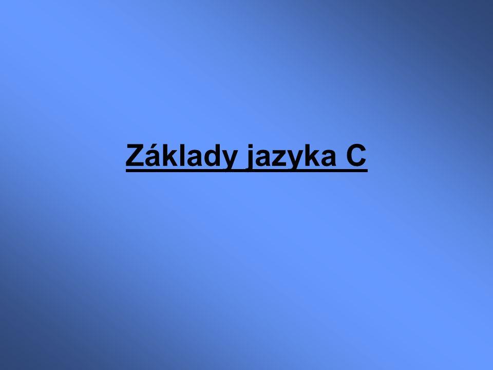 Základy jazyka C