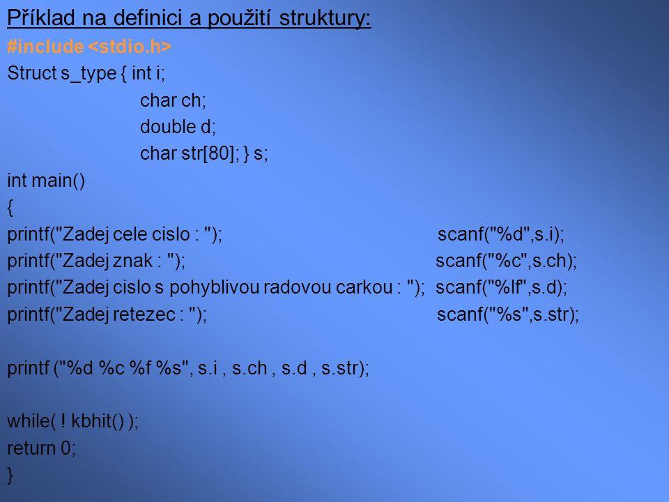 Příklad na definici a použití struktury:
