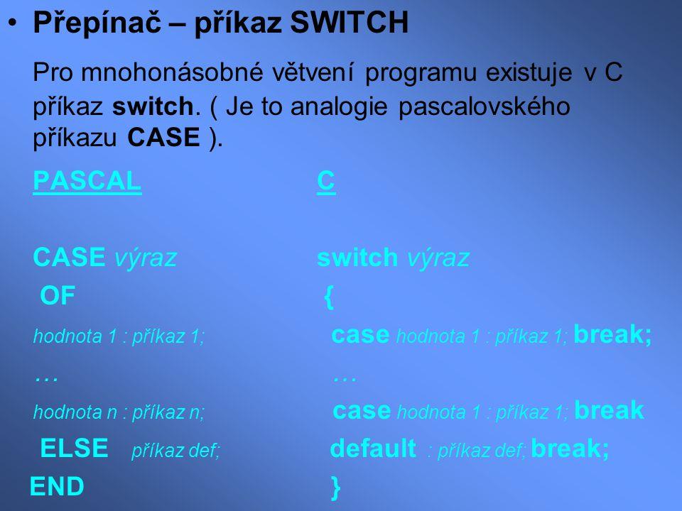 Přepínač – příkaz SWITCH