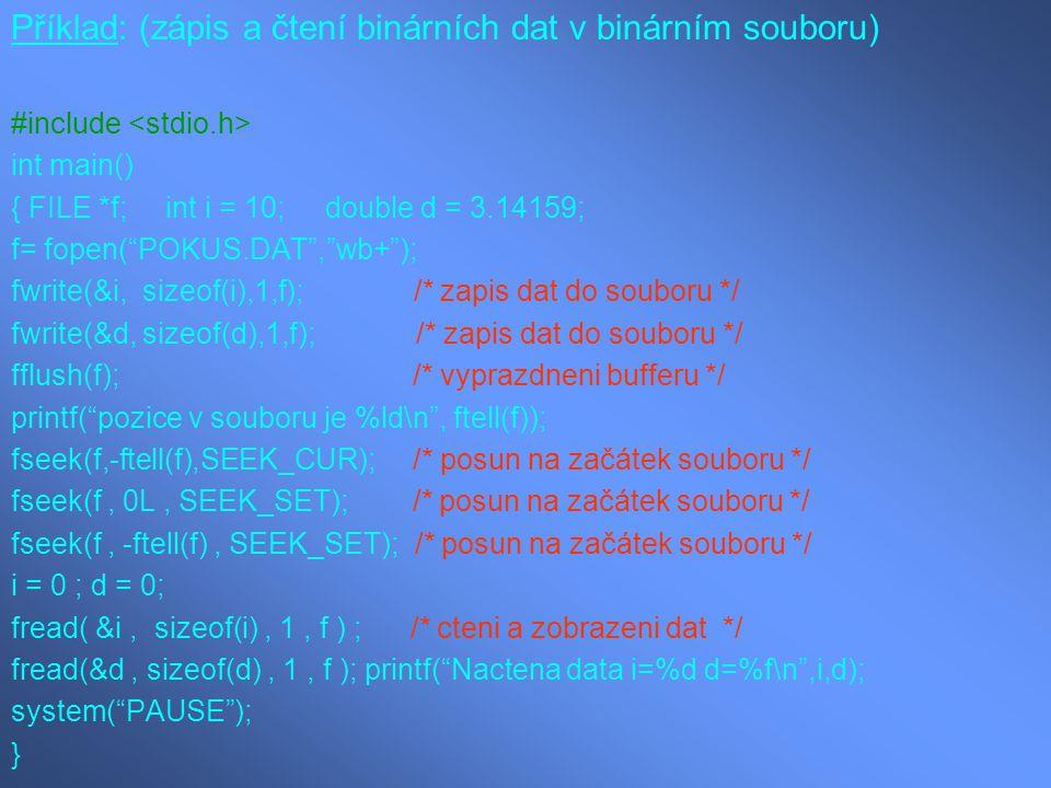Příklad: (zápis a čtení binárních dat v binárním souboru)