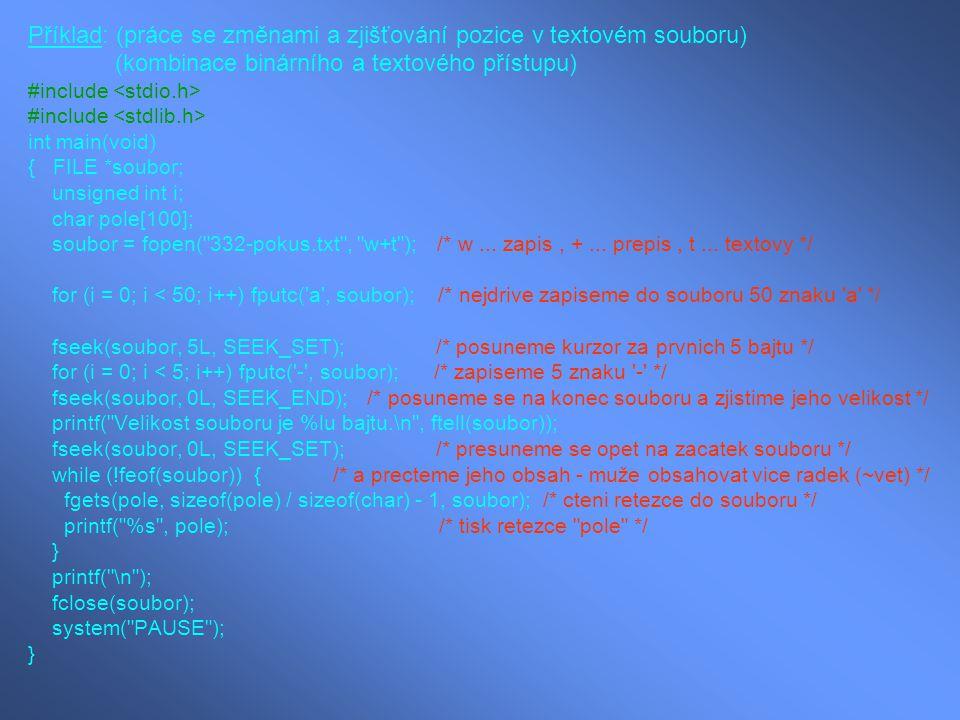 Příklad: (práce se změnami a zjišťování pozice v textovém souboru)