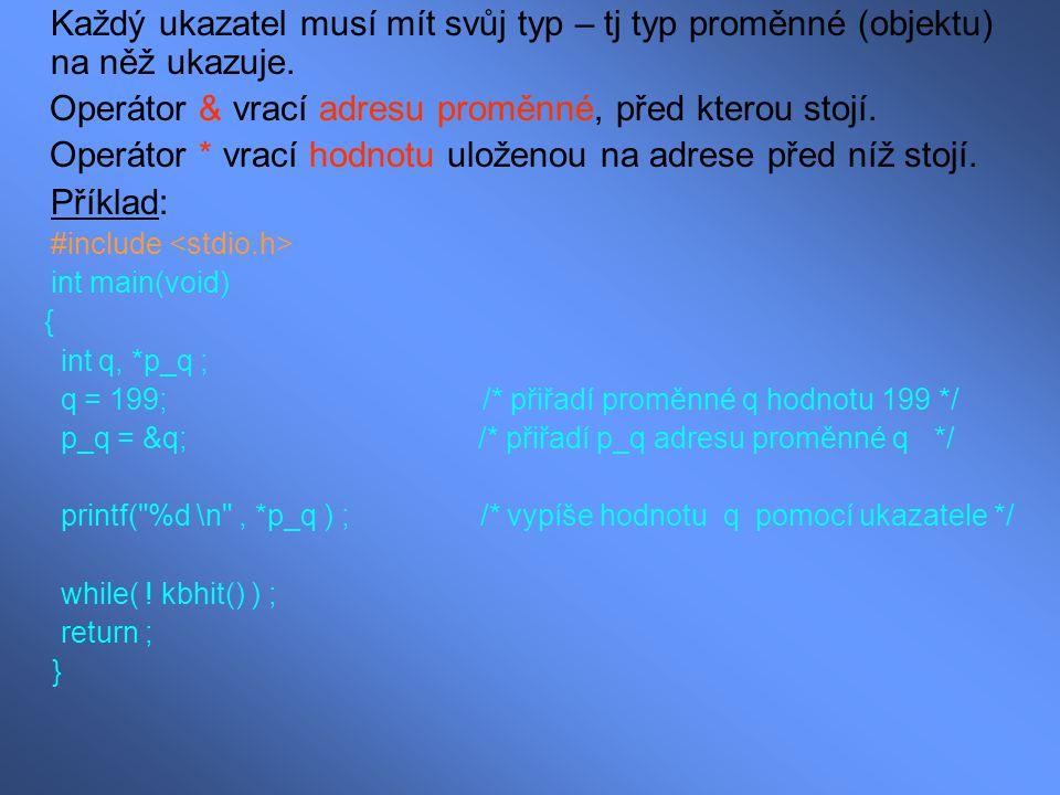 Operátor & vrací adresu proměnné, před kterou stojí.