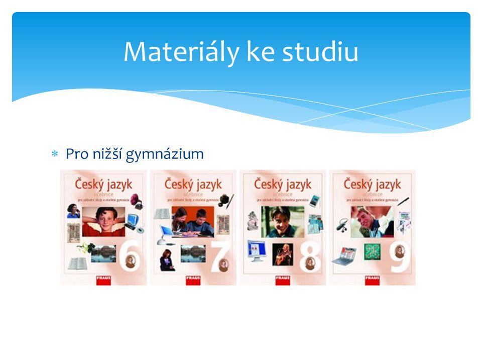 Materiály ke studiu Pro nižší gymnázium