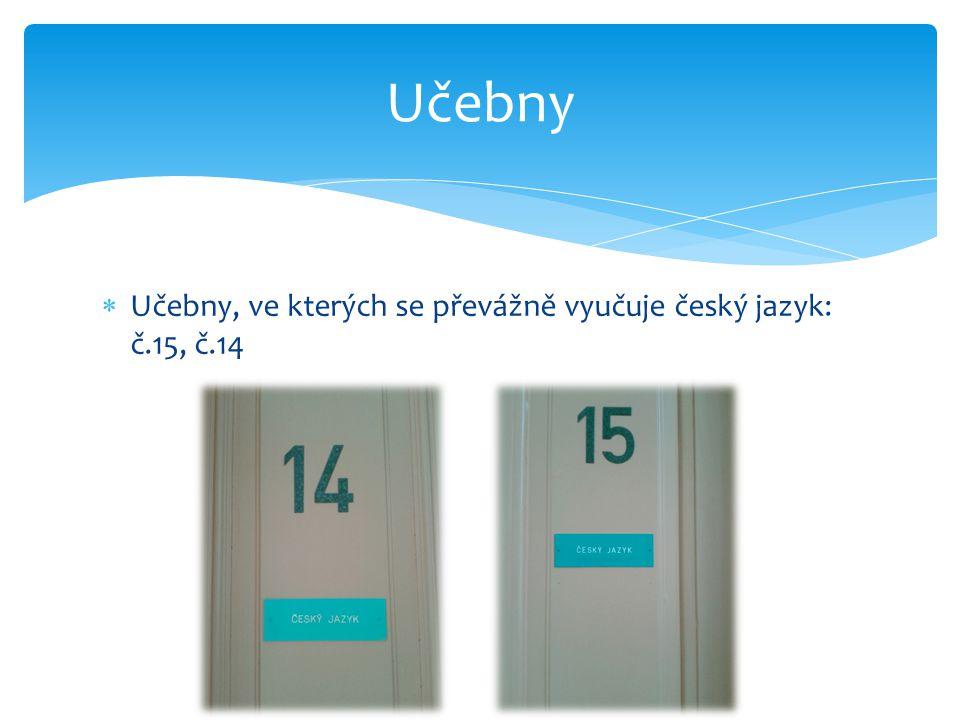 Učebny Učebny, ve kterých se převážně vyučuje český jazyk: č.15, č.14