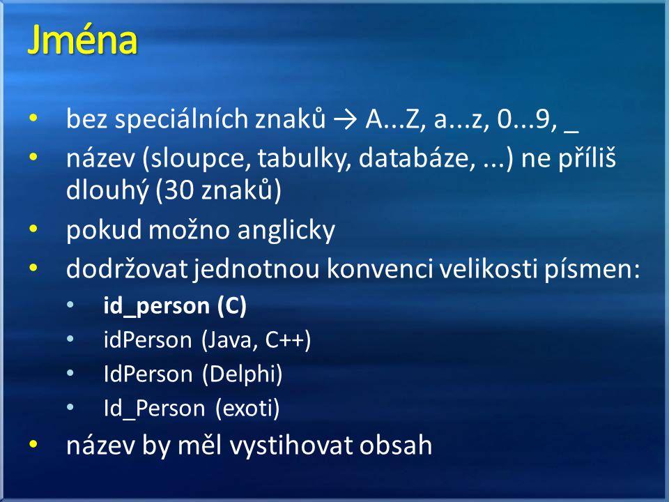 Jména bez speciálních znaků → A...Z, a...z, 0...9, _