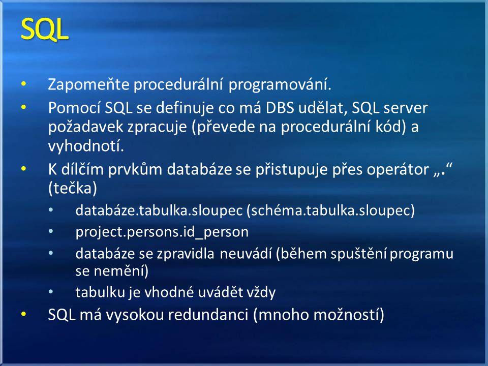 SQL Zapomeňte procedurální programování.