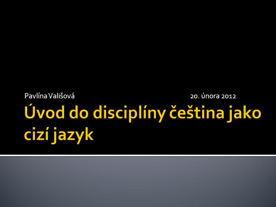 Úvod do disciplíny čeština jako cizí jazyk