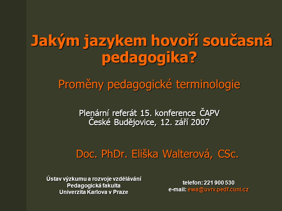 Doc. PhDr. Eliška Walterová, CSc. Doc. PhDr. Eliška Walterová, CSc.