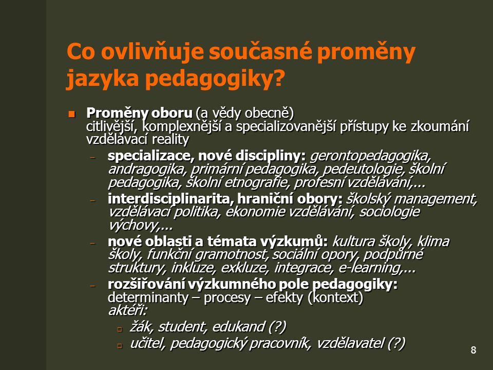 Co ovlivňuje současné proměny jazyka pedagogiky