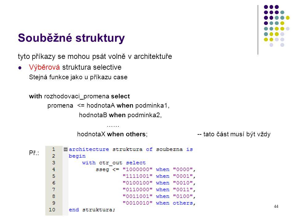 Souběžné struktury tyto příkazy se mohou psát volně v architektuře