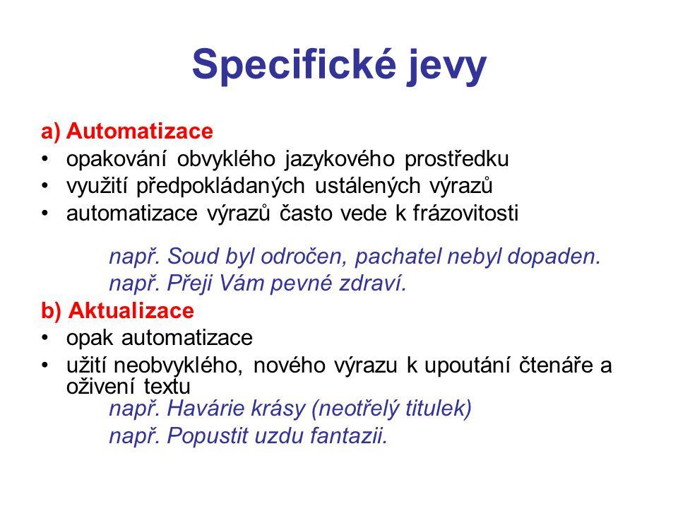 Specifické jevy Automatizace opakování obvyklého jazykového prostředku
