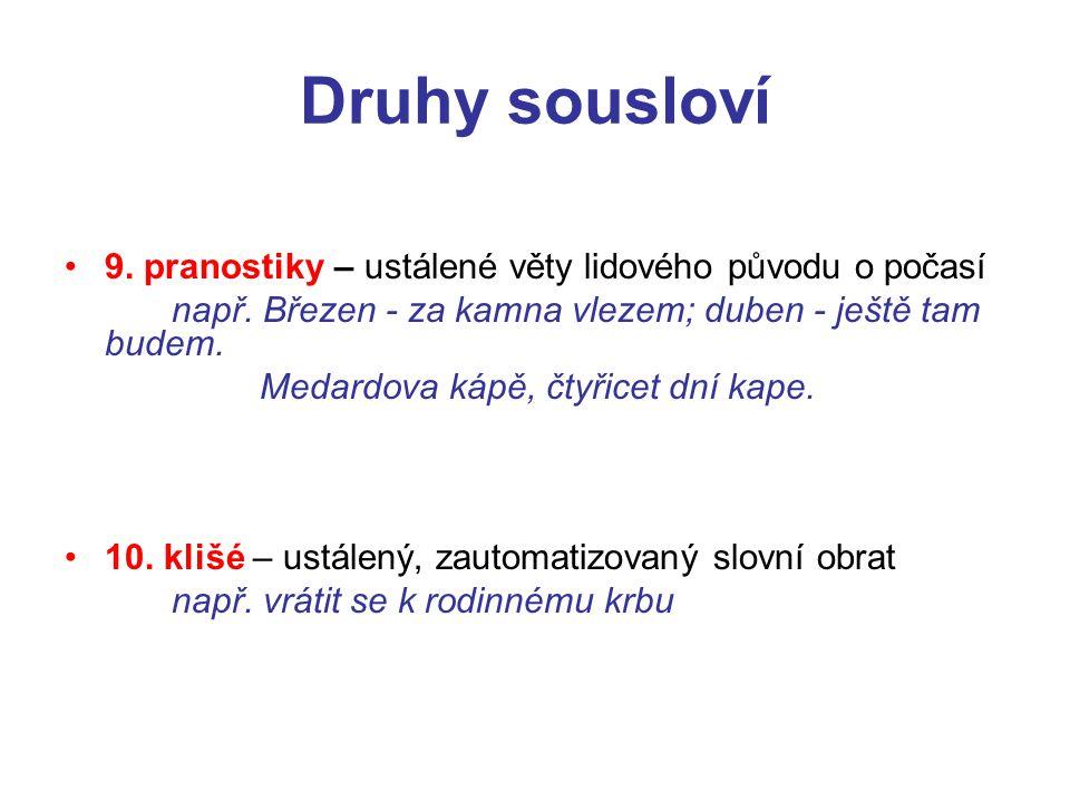 Druhy sousloví 9. pranostiky – ustálené věty lidového původu o počasí