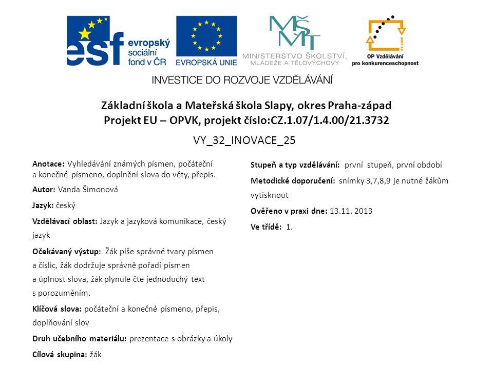 Projekt EU – OPVK, projekt číslo:CZ.1.07/1.4.00/21.3732