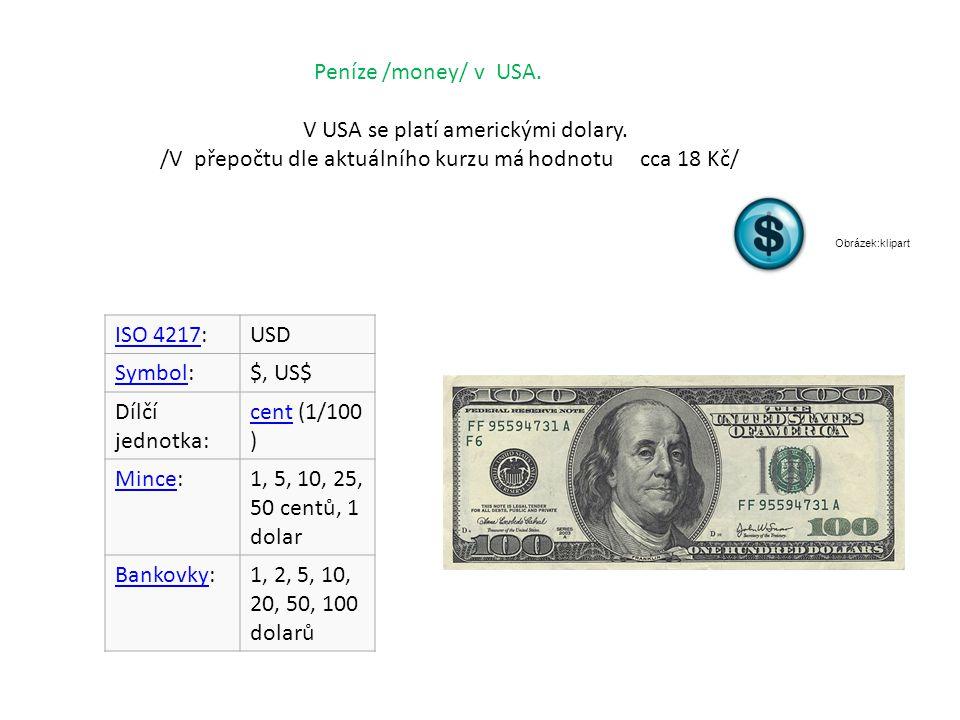V USA se platí americkými dolary.