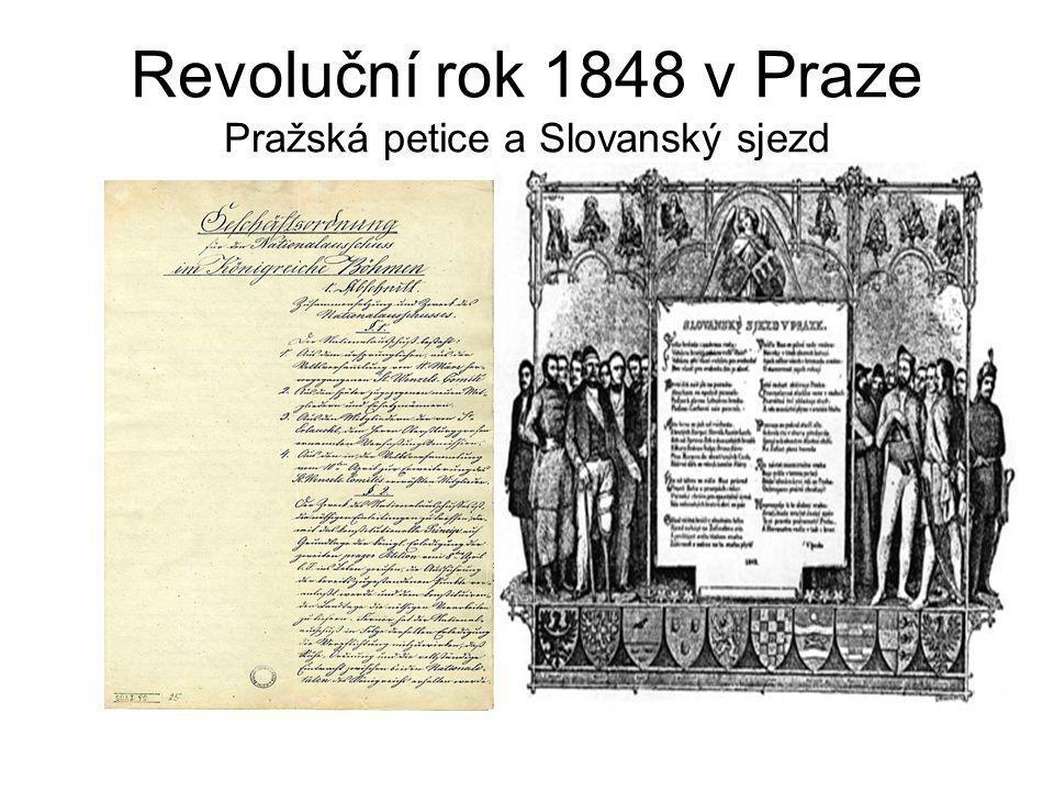 Revoluční rok 1848 v Praze Pražská petice a Slovanský sjezd